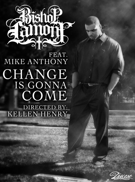 11.27.10: Bishop Lamont - Change is Gonna Come [Produced by DR. DRE] (Video)