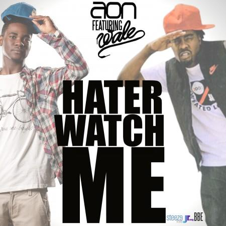 A.O.N Feat. Wale - Hater Watch Me