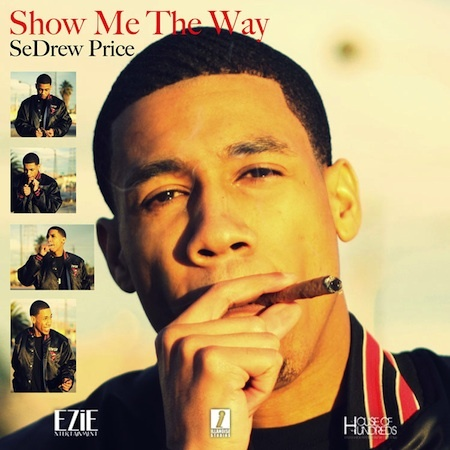 SeDrew Price- Show Me The Way