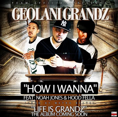 Geolani Grandz Ft. Noah Jones & Hood Fella - How I Wanna (prod by Metro Beats)