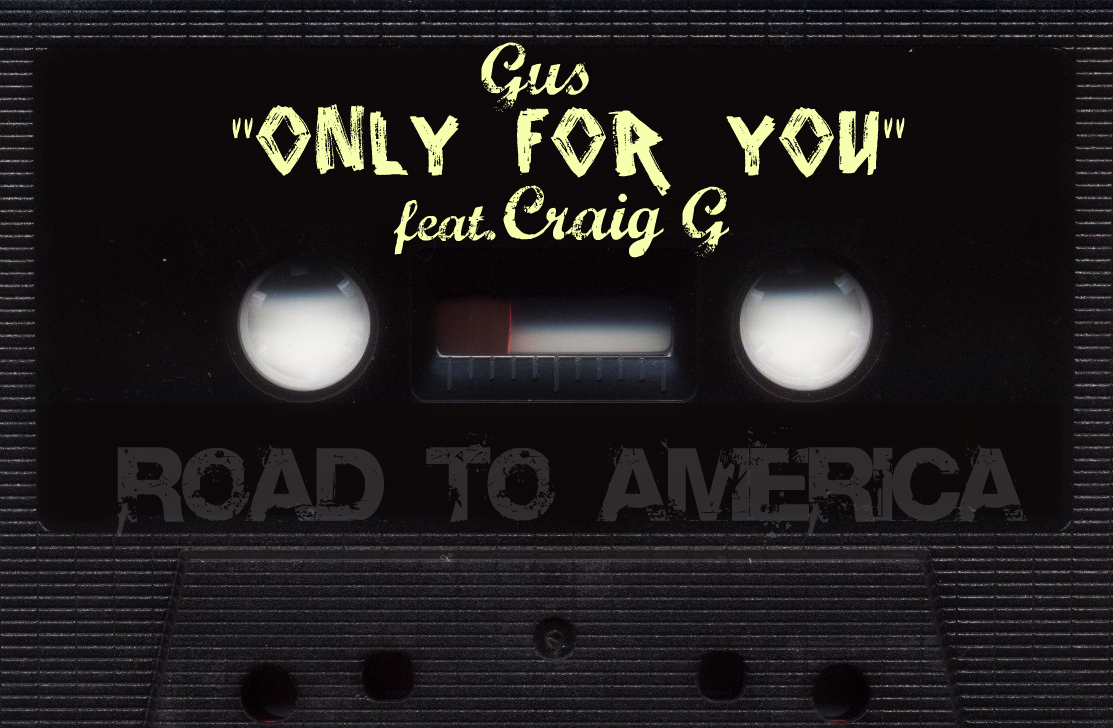 Gus - Only For You Feat.Craig G (1st single off Road to America)