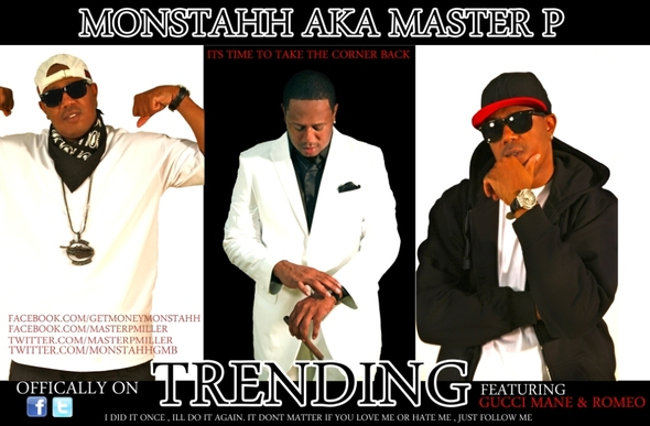 Watch The Video  TRENDING - MONSTAHH aka MASTER P feat GUCCI MANE & ROMEO (Video)