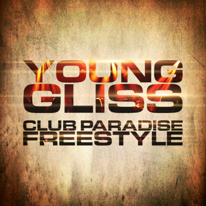 Young Gliss - Club Paradise Freestyle