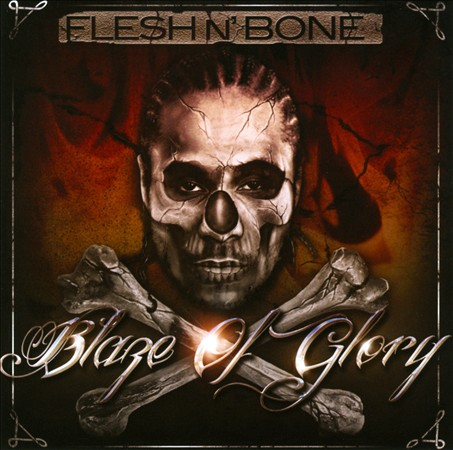 Flesh-N-Bone - Blaze Of Glory Review (CD Universe)