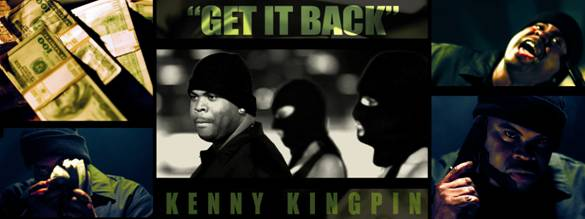 Kenny Kingpin- Get It Back (Music Video)