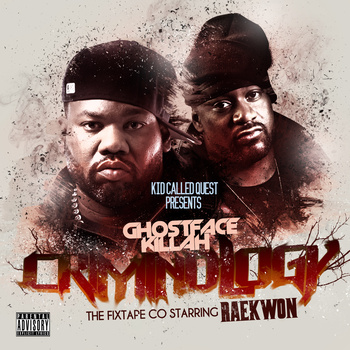 KiD CAlleD QUEsT PRESENTS GHOSTFACE KILLAH Criminology THE FIXTAPE CO STARING RAEKWON