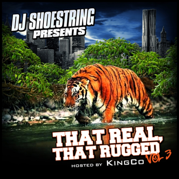 DJ Shoestring:  That Real, That Rugged Volume 3 hosted by Kingco