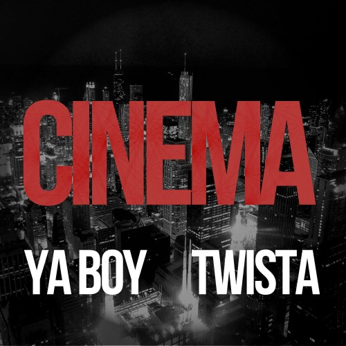 Ya Boy feat. Twista - Cinema