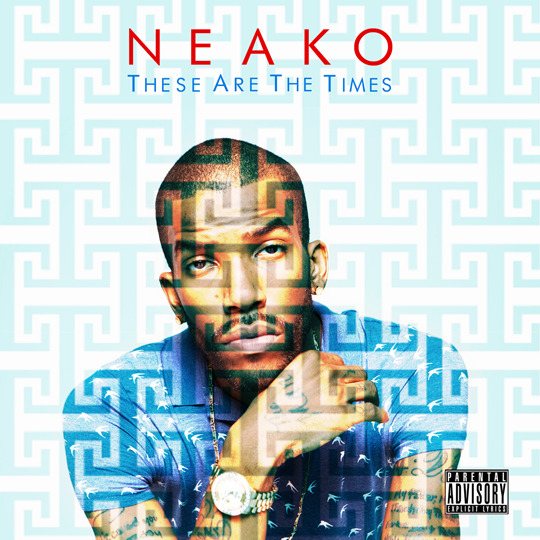 Neako Reveals Artwork & Track List for 'These Are The Times'