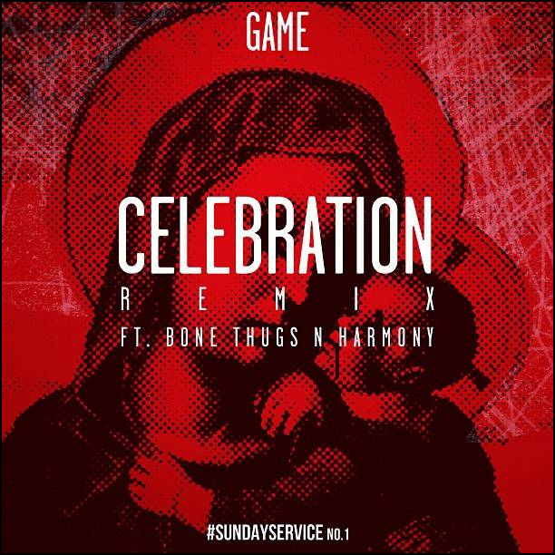The Game ft. Bone Thugs N Harmony - Celebration (Remix)