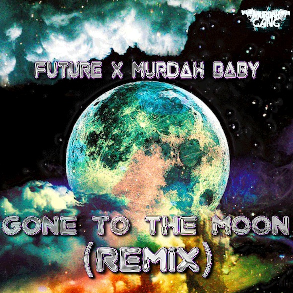 Future x Murdah Baby - Gone To The Moon (Remix)