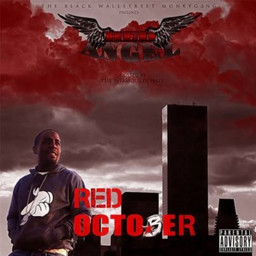 Red Angel- Red October (Hosted By DJ Haze)