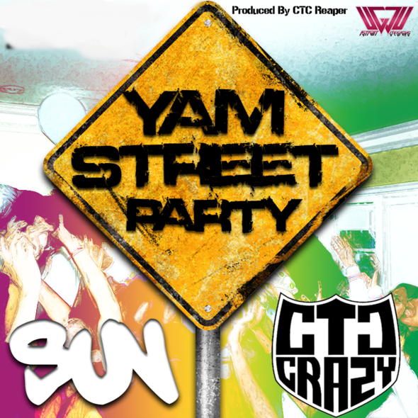 Sun x CTC Crazy - Yam Street Party (Prod. CTC Reaper)