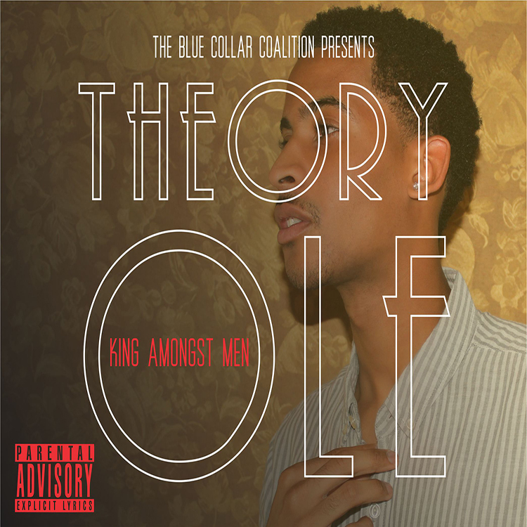 Theory Olé - King Amongst Men [Album]