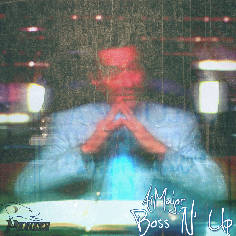 AiMajor - Boss N' Up [Produced By: AiMajor]