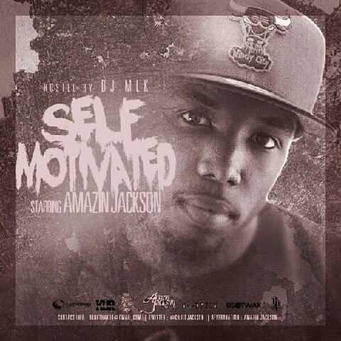 Amazin Jackson - Self Motivated Mixtape