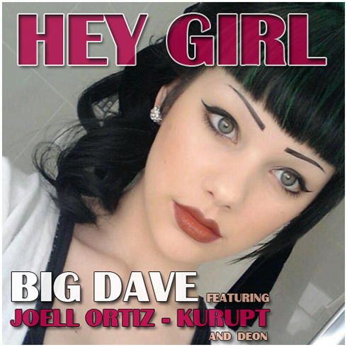 HEY GIRL - Big Dave, Kurupt, Joell Ortiz