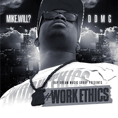 Mike.Will? #WorkEthics Street Album