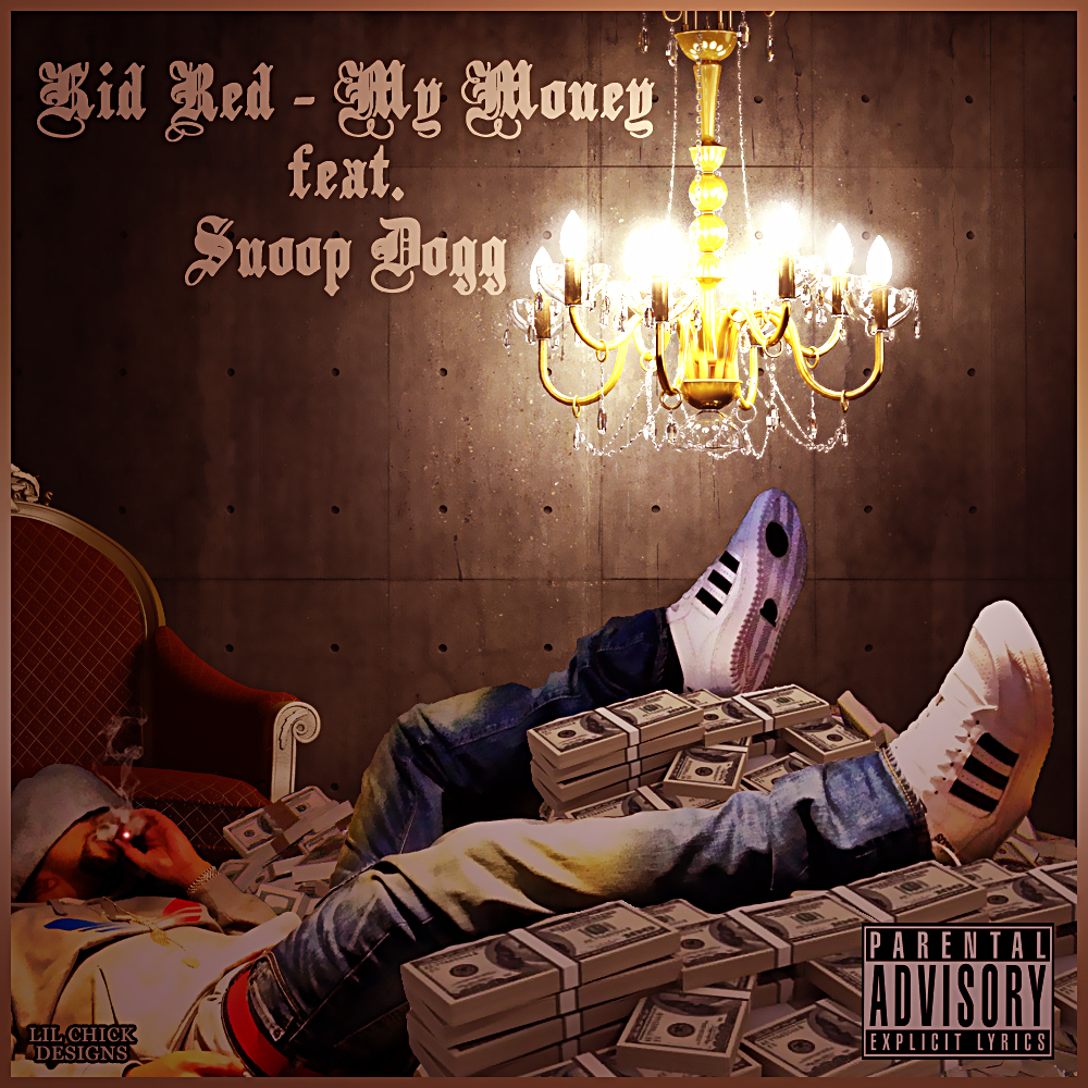 Kid Red Feat Snoop Dogg- My Money
