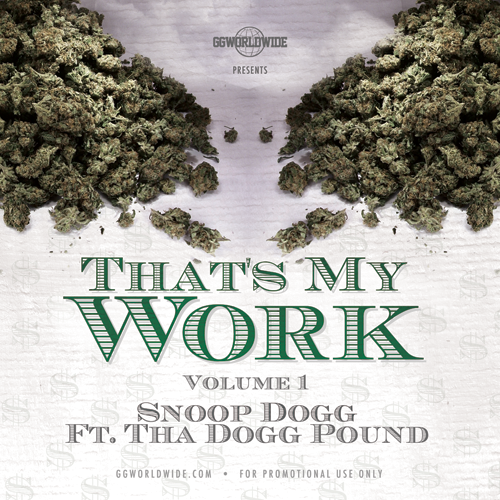 Snoop and Tha Dogg Pound - That's My Work (Mixtape DL)
