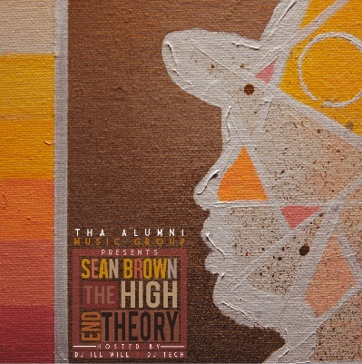 [Mixtape] Tha Alumni Presents: Sean Brown - The High End Theory