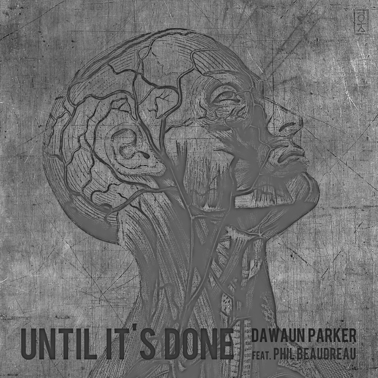 Dawaun Parker - Until It's Done (Feat. Phil Beaudreau)