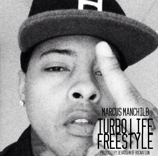 Marcus Manchild: Turbo Life Freestyle
