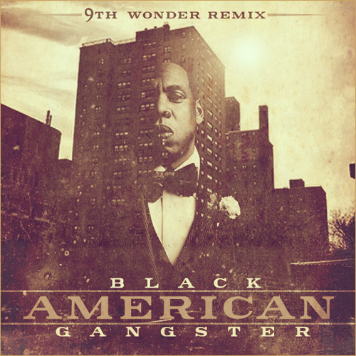 9th Wonder Presents Jay Z : Black American Gangster Album