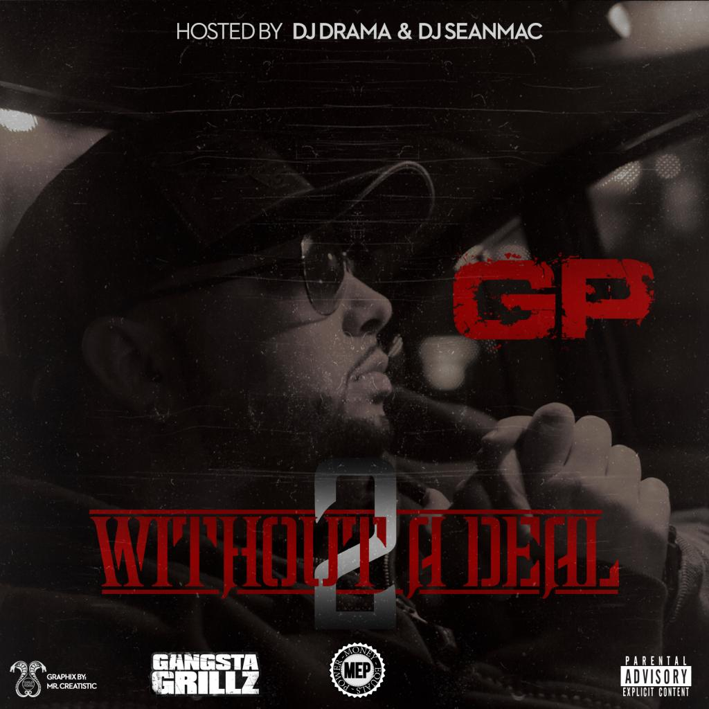 GP - Without A Deal 2 Hosted by Dj Drama & Dj Sean Mac