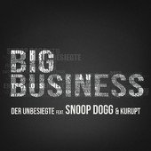 "Video: der-unbesiegte f/ Snoop Dogg & Kurupt ""Big Business"""