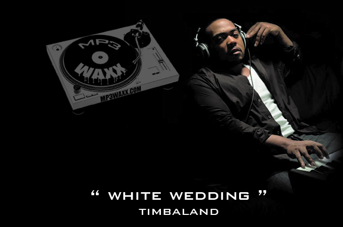 Timbaland- White Wedding