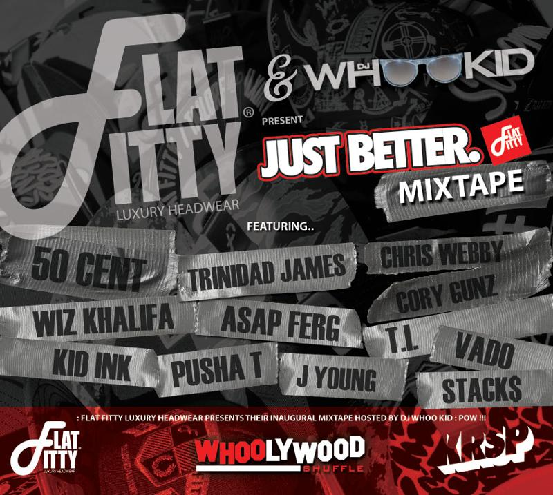 Flat Fitty and DJ Whoo Kid Present: Just Better Mixtape