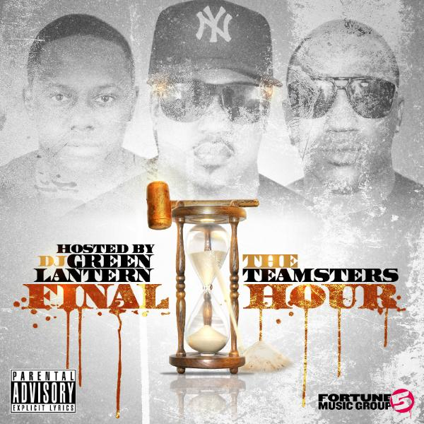 FORTUNE 5 MUSIC GROUP PRESENTS  THE TEAMSTERS FINAL HOUR