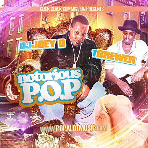  Pop-A-Lot - Notorious P.O.P Hosted By DJ Joey D & T. Brewer [THE MIXTAPE] 